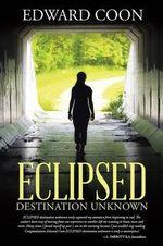 Eclipsed : Destination Unknown - Edward Coon