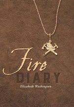 Fire Diary - Elizabeth Washington