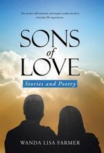 Sons of Love : Stories and Poetry - Wanda Lisa Farmer