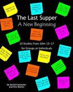 The Last Supper - A New Beginning - David Carpenter
