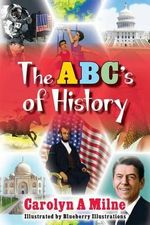 The ABC's of History - Carolyn a Milne
