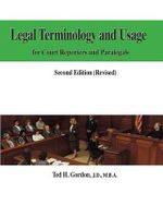 Legal Terminology and Usage : For Court Reporters and Paralegals - Ted H Gordon