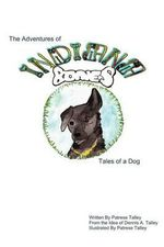 Indiana Bones : Tales of a Dog - Patrese Talley