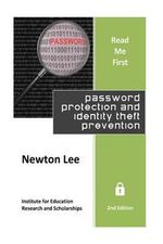Read Me First : Password Protection and Identity Theft Prevention (2nd Edition) - Newton Lee