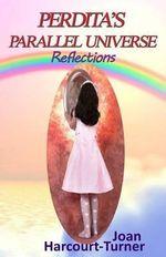 Perdita's Parallel Universe : Reflections - Joan Harcourt-Turner