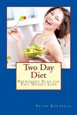 Two Day Diet : Permanent Plan for Fast Weight Loss - Peter Kornfeld