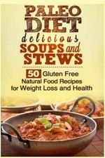 Paleo Soups and Stews - Larry Haber