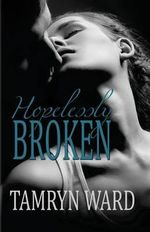 Hopelessly Broken (a New Adult Romance) - Tawny Taylor