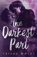 The Darkest Part - Trisha Wolfe