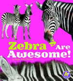 Zebras Are Awesome! - Megan Cooley Peterson