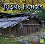 Plank Houses - Riley Flynn
