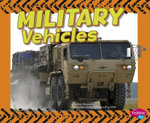 Military Vehicles : Wild about Wheels - Melissa Abramovitz