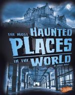 The Most Haunted Places in the World : Spooked! - Flora Brett