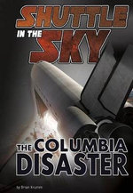 Shuttle in the Sky : The Columbia Disaster - Brian Krumm