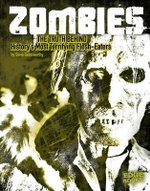 Zombies : The Truth Behind History's Terrifying Flesh-Eaters - Steve Goldsworthy