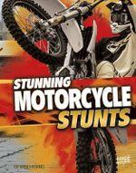 Stunning Motorcycle Stunts : Wild Stunts - Tyler Omoth