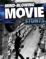 Mind-Blowing Movie Stunts : Wild Stunts - Joe Tougas