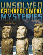Unsolved Archaeological Mysteries : Unsolved Mystery Files - Michael Capek