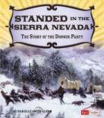 Stranded in the Sierra Nevada : The Story of the Donner Party - Danielle Smith-Llera
