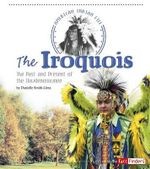 The Iroquois : The Past and Present of the Haudenosaunee - Danielle Smith-Llera
