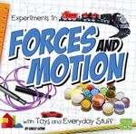 Experiments in Forces and Motion with Toys and Everyday Stuff : Fun Science - Emily Sohn