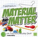 Experiments in Material and Matter with Toys and Everyday Stuff : Fun Science - Natalie Rompella