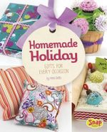 Homemade Holiday : Gifts for Every Occasion - Mari Bolte