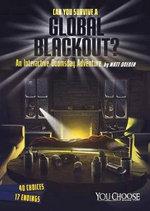 Can You Survive a Global Blackout? : An Interactive Doomsday Adventure - Matt Doeden