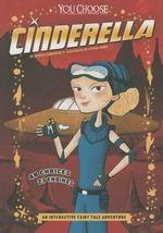 Cinderella : An Interactive Fairy Tale Adventure - Jessica Gunderson