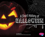 A Short History of Halloween : Holiday Histories (Paperback) - Sally Lee