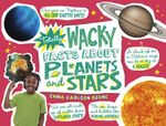 Totally Wacky Facts about Planets and Stars : Mind Benders - Emma Carlson Berne