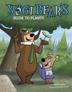 Yogi Bear's Guide to Plants : Yogi Bear's Guide to the Great Outdoors - Mark Weakland