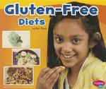 Gluten-Free Diets : Pebble Plus: Special Diets - Mari C Schuh