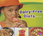Dairy-Free Diets : Pebble Plus: Special Diets - Mari C Schuh