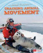 Tracking Animal Movement : Animal Trackers - Tom Jackson
