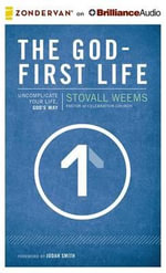 The God-First Life : Uncomplicate Your Life, God's Way - Stovall Weems