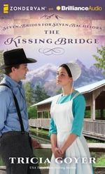 The Kissing Bridge - Tricia Goyer