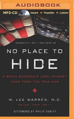 No Place to Hide : A Brain Surgeon's Long Journey Home from the Iraq War - W Lee Warren