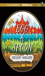 Egg & Spoon - Gregory Maguire
