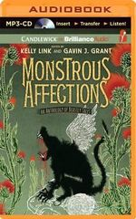 Monstrous Affections : An Anthology of Beastly Tales - Kelly Link (Editor)