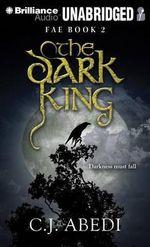 The Dark King : Fae - C J Abedi