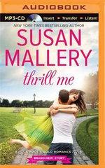 Thrill Me : Fool's Gold Romance - Susan Mallery