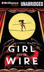 Girl on a Wire - Gwenda Bond