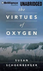 The Virtues of Oxygen - Susan Schoenberger
