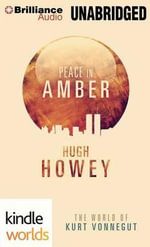 Peace in Amber : The World of Kurt Vonnegut - Hugh Howey