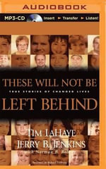 These Will Not Be Left Behind : True Stories of Changed Lives - Dr Tim LaHaye