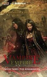 The Kingmakers : Vampire Empire - Clay Griffith