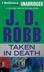 Taken in Death : In Death - J D Robb
