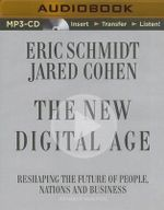The New Digital Age : Reshaping the Future of People, Nations and Business - Eric Schmidt, III