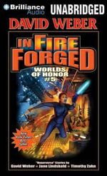 In Fire Forged : Worlds of Honor - David Weber